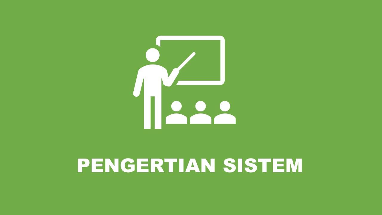 pengertian sistem