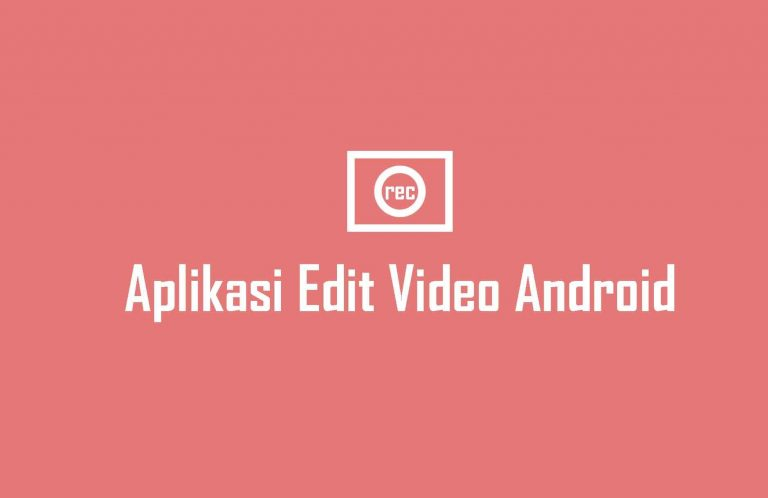 Aplikasi Edit Video Android
