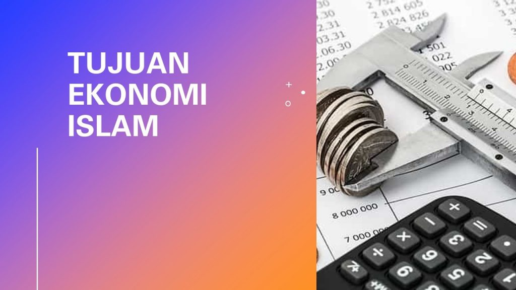 Tujuan Ekonomi Islam