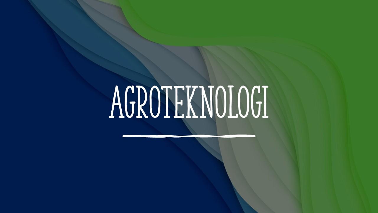 Agroteknologi adalah