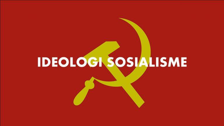 Pengertian Ideologi Sosialisme