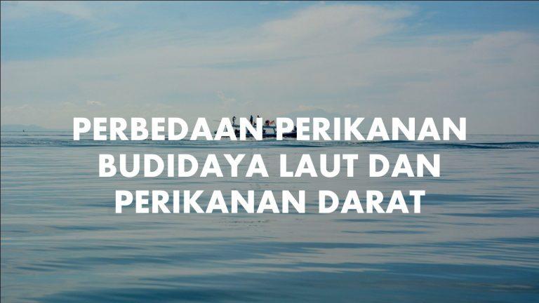 Perbedaan Perikanan Budidaya laut dan Perikanan Darat