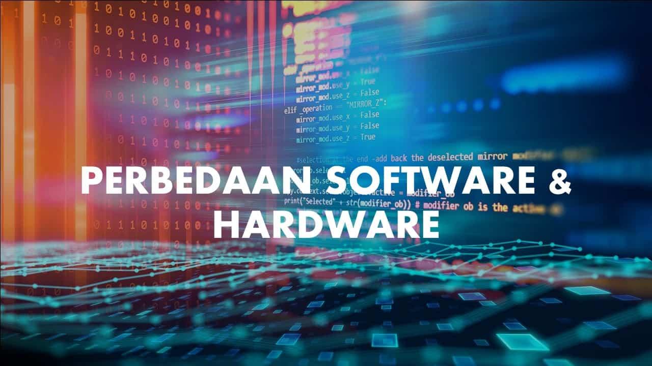 Perbedaan Software dan Hardware