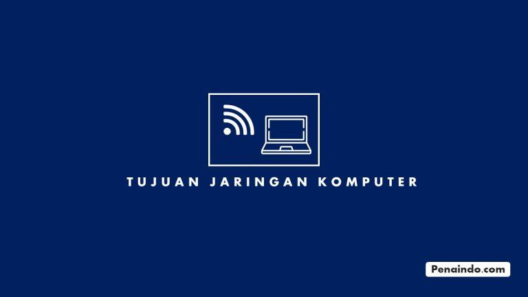 tujuan jaringan komputer