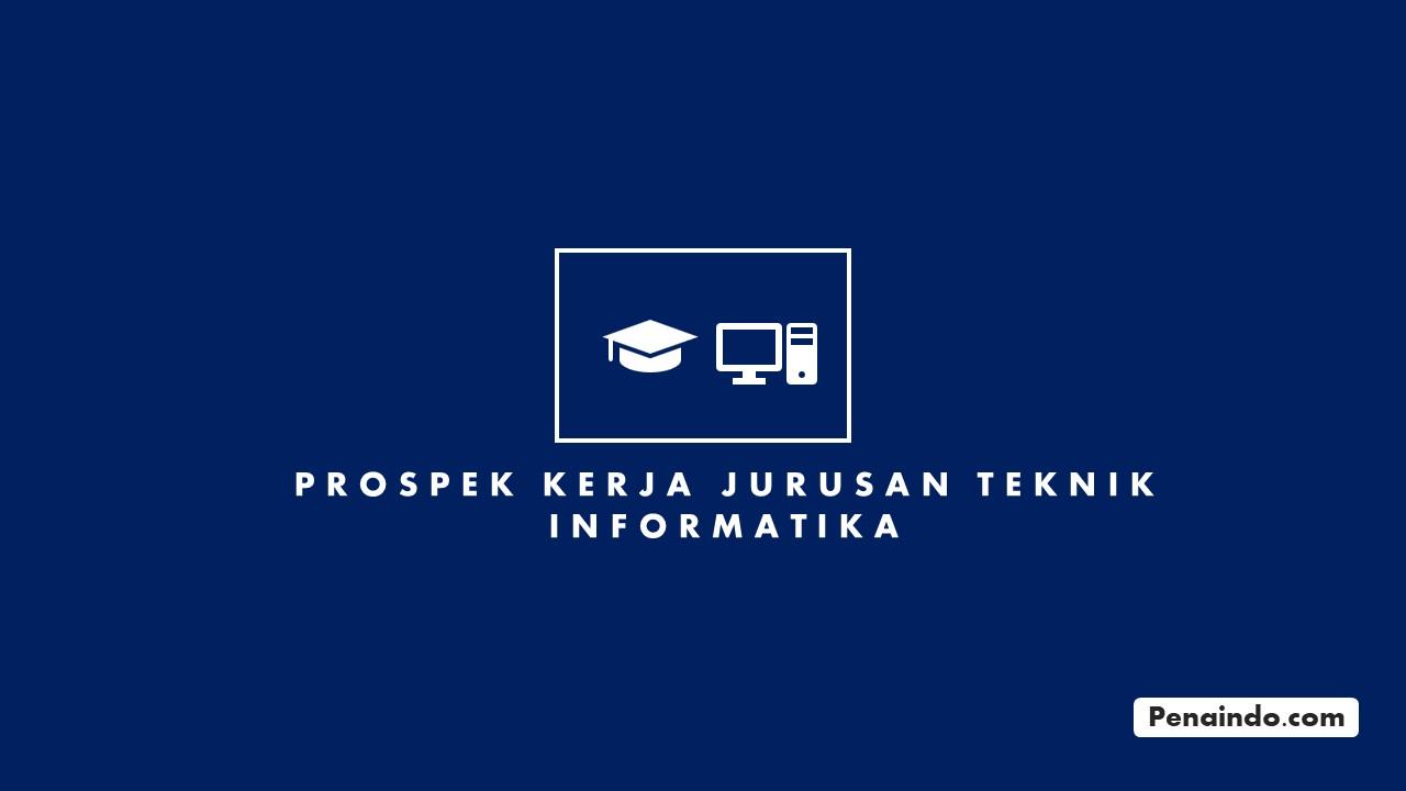 Prospek Kerja Jurusan Teknik Informatika