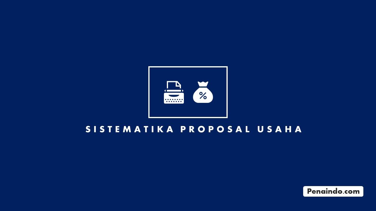 Sistematika Proposal Usaha
