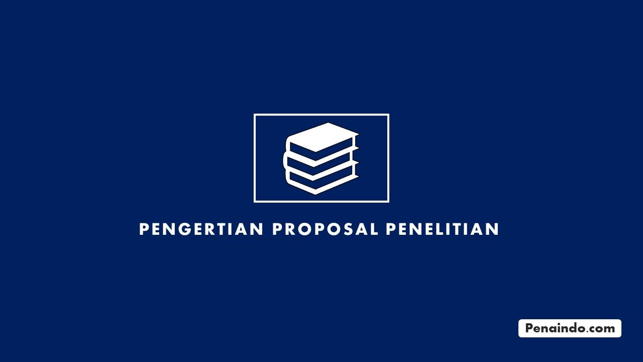 Pengertian Proposal Penelitian